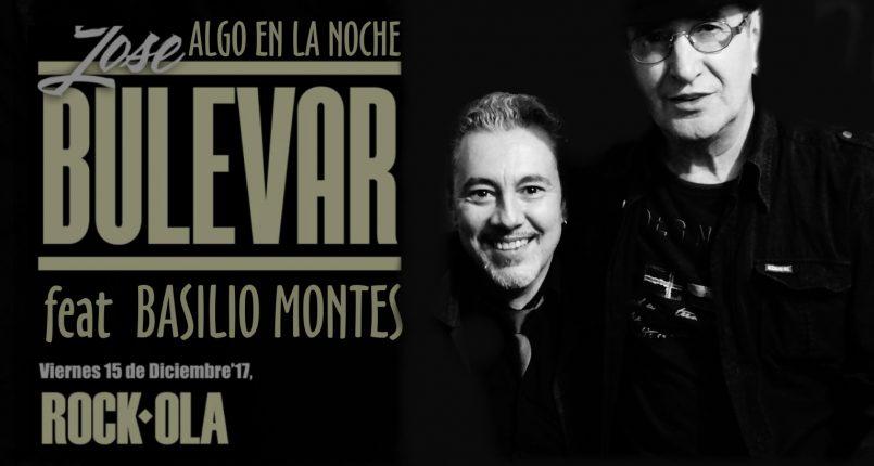 Cantantes de Rock Español, Basilio Montes y Jose Bulevar